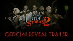 Lovecraft's Untold Stories 2 Reveal