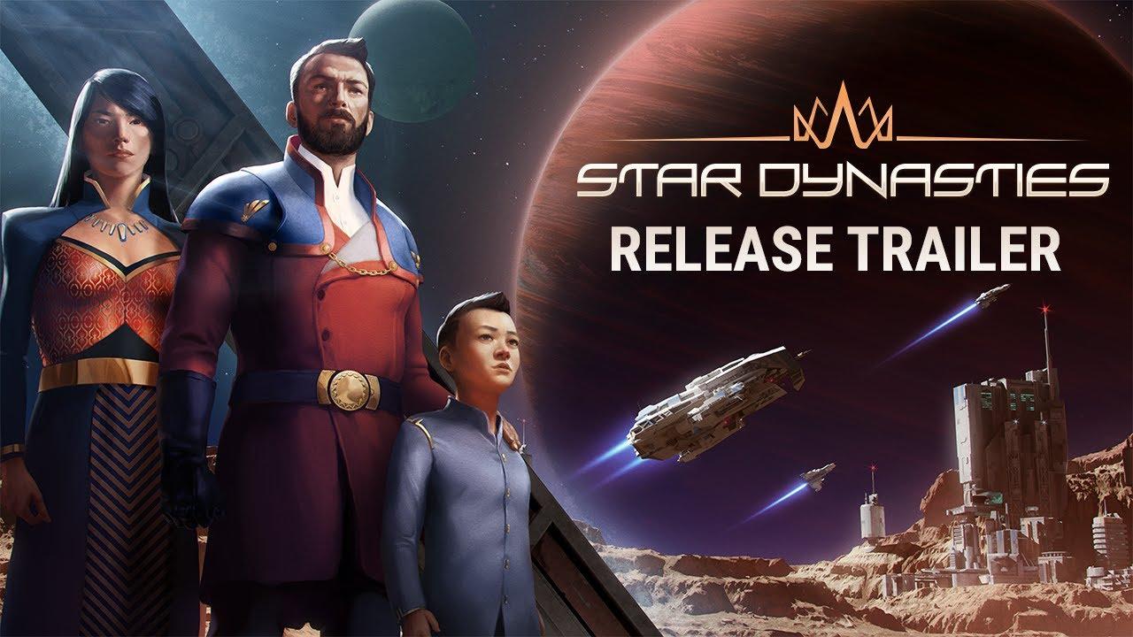 Star Dynasties Release Trailer