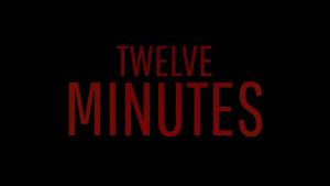 Twelve Minutes Launch