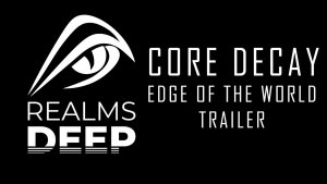 Core Decay Edge of the World Trailer