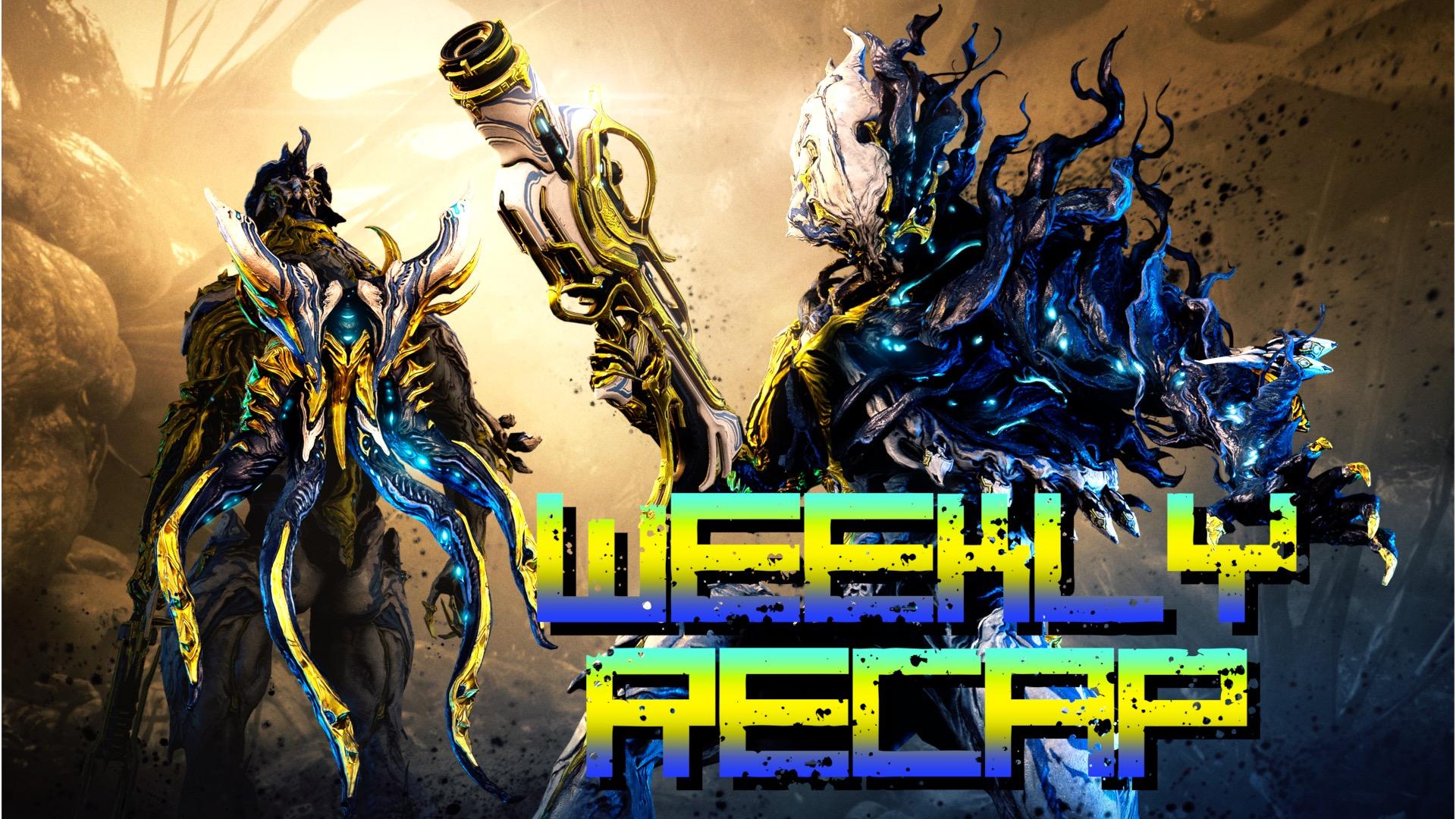 Weekly Recap (Art; Warframe)