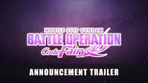 Mobile Suit Gundam Battle Operation Code Fairy Trailer